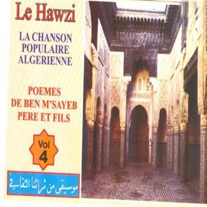 La chanson populaire algérienne, vol. 4 : Le hawzi (Sur des poèmes de Ben M'Sayeb père et fils)