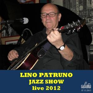Lino Patruno Jazz Show Live 2012 (The Best of Lino Patruno)