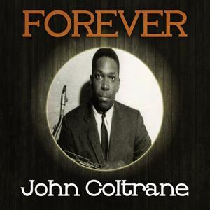 Forever John Coltrane