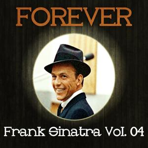 Forever Frank Sinatra Vol. 04