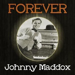 Forever johnny maddox