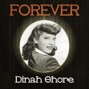 Forever Dinah Shore