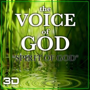 The Voice of God: Spirit of God (Real 3D Spiritual Music Experience)