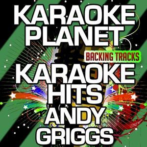 Karaoke Hits Andy Griggs (Karaoke Version)