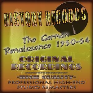 History Records - German Edition - The Renaissance 1950-54 (Original Recordings - Remastered)