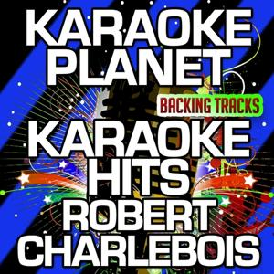 Karaoke Hits Robert Charlebois (Karaoke Version)