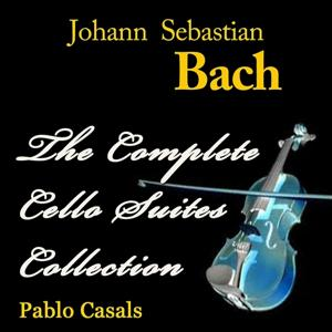 Bach: The Complete Cello Suites Collection