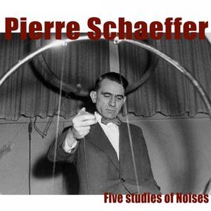 Schaeffer: Five Studies of Noises