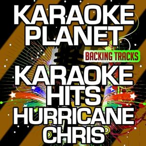 Karaoke Hits Hurricane Chris (Karaoke Version)