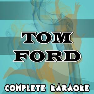 Tom Ford (Karaoke Version) (Originally Performed By Jay Z)