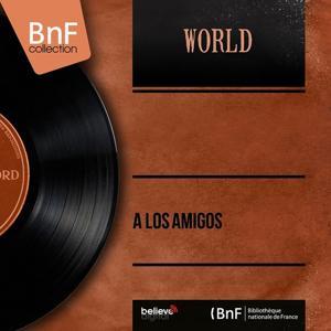A los Amigos (Mono Version)