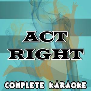 Act Right (Karaoke Version) (Originally Performed by Yo Gotti)