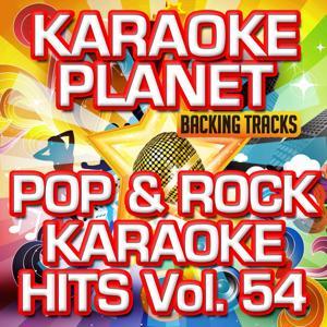 Pop & Rock Karaoke Hits, Vol. 54 (Karaoke Version)