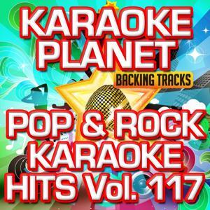 Pop & Rock Karaoke Hits, Vol. 117 (Karaoke Version)