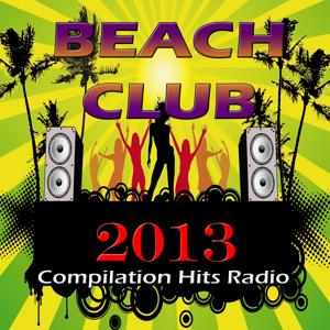 Beach Club 2013 (Compilation Hits Radio)