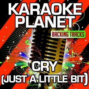 Cry (Just a Little) [Karaoke Version] (Originally Performed By Bingo Players)