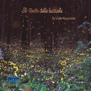 Walter Mazzaccaro: Il ballo delle lucciole