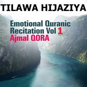 Tilawa Hijaziya - Emotional Quranic Recitation, Vol. 1 (Quran - Coran - Islam)