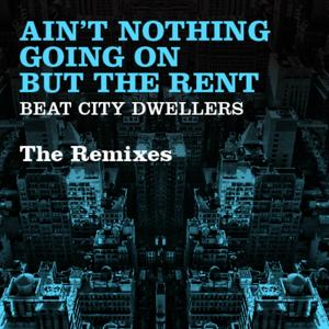 Ain't Nothing Going On But the Rent (The Remixes)