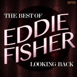Looking Back - the Best of Eddie Fisher