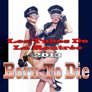 Born to Die (Les Tubes De La Rentrée 2013)