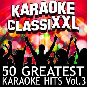 50 Greatest Karaoke Hits, Vol. 3 (Karaoke Version)