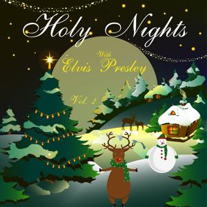 Holy Nights With Elvis Presley, Vol. 2