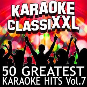 50 Greatest Karaoke Hits, Vol. 7 (Karaoke Version)