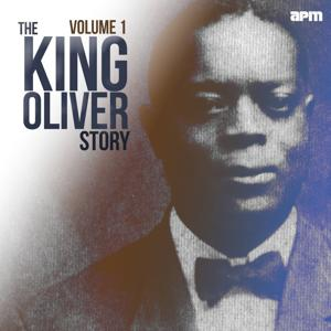 The King Oliver Story, Vol. 1