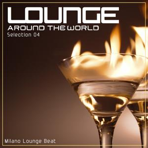 Lounge Around the World: Selection, Vol. 4 (Uncut Release With No Pause for Continuous Background Music)