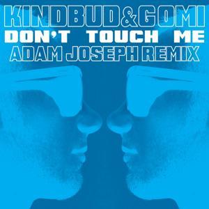 Don't Touch Me (Adam Joseph Remix)