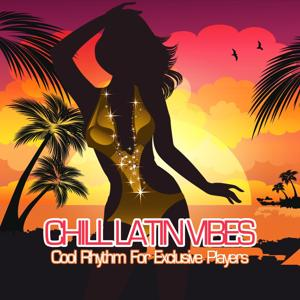 Chill Latin Vibes - Cool Rhythm for Exclusive Players