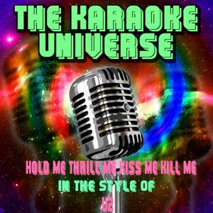 Hold Me Thrill Me Kiss Me Kill Me (Karaoke Version) [in the Style of U2]