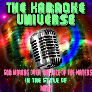 God Moving Over the Face of the Waters (Karaoke Version) [in the Style of Moby]