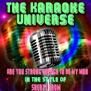 Are You Strong Enough to Be My Man (Karaoke Version) [in the Style of Sheryl Crow]