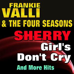 Sherry , Girl's Don't Cry And More Hits (Original Artist Original Songs)