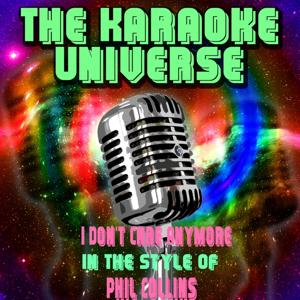 I Don't Care Anymore (Karaoke Version) [in the Style of Phil Collins]