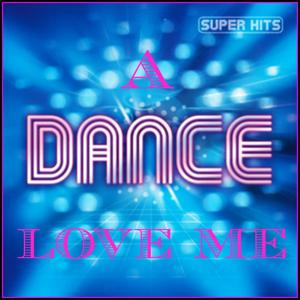 Love Me a Dance (The Best Hits of 2013)