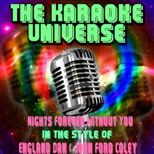 Nights Forever Without You (Karaoke Version) [in the Style of England Dan & John Ford Coley]