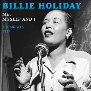 Me, Myself and I (The Singles 1937)