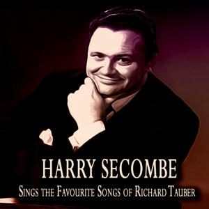 Harry Secombe Sings Richard Tauber (Original Album Remastered)