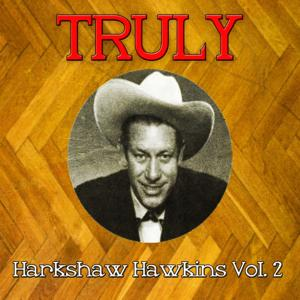 Truly Harkshaw Hawkins, Vol. 2