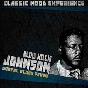 Gospel Blues Fever (Classic Mood Experience)