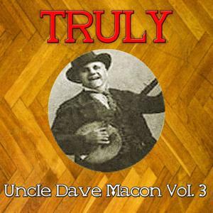 Truly Uncle Dave Macon, Vol. 3