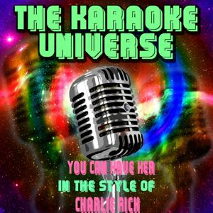 You Can Have Her (Karaoke Version) [in the Style of Charlie Rich]