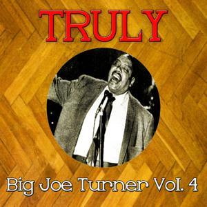 Truly Big Joe Turner, Vol. 4
