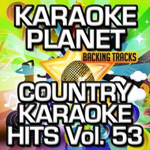 Country Karaoke Hits, Vol. 53 (Karaoke Version)