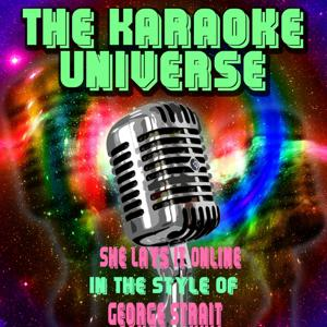 She Lays It Online (Karaoke Version) [in the Style of George Strait]