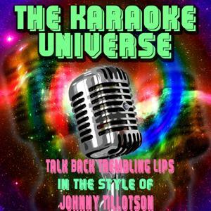Talk Back Trembling Lips (Karaoke Version) [in the Style of Johnny Tillotson]