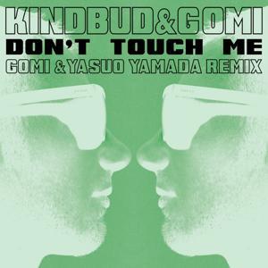 Don't Touch Me (Gomi & Yasuo Yamada Remix)